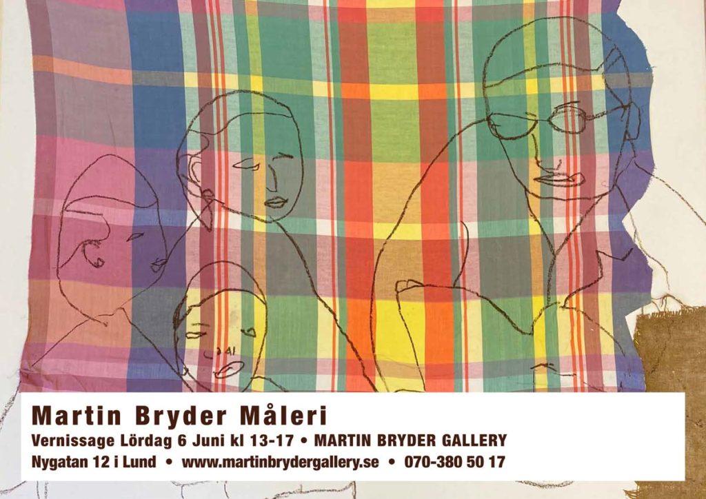 Martin Bryder Måleri Vernissage Lördag 6 Juni kl 13-17 • MARTIN BRYDER GALLERY Nygatan 12 i Lund • www.martinbrydergallery.se • 070-380 50 17